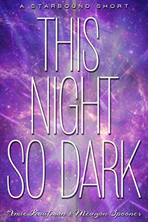 This Night So Dark: A Starbound Short (The Starbound Trilogy)