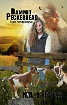 Dammit Peckerhead: Stories from the Homestead (English Edition)