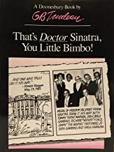 That's Doctor Sinatra, You Little Bimbo! (A Doonesbury book / by G.B. Trudeau)
