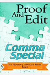 Proof And Edit: Comma Special (The Authorship Adventure Series Book 6) Kindle Edition
