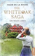 Die Whiteoak-Saga. Ein neues Leben (Jalna-Familiensaga 3) (German Edition)