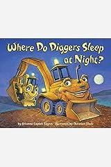 Where Do Diggers Sleep at Night? (Where Do...Series) Kindle Edition