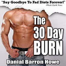 The 30 Day Burn Diet: Lose 30 Pounds or More in 30 Days Without Working Out!