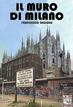 Il muro di Milano (Altrastoria Vol. 7)