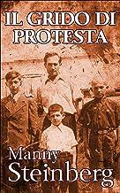 Scaricare Libri Il Grido di Protesta: Memorie dell'Olocausto PDF