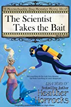 The Scientist Takes the Bait (Moonchuckle Bay Monster Movie Short - MCB #3.5)
