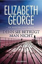 Denn sie betrügt man nicht: Ein Inspector-Lynley-Roman 9 (German Edition)
