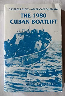 Castro's Ploy- America's Dilemma: The 1980 Cuban Boat Lift
