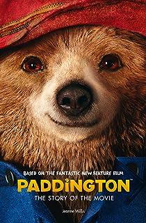 Paddington: The Story of the Movie (Paddington movie) (English Edition)