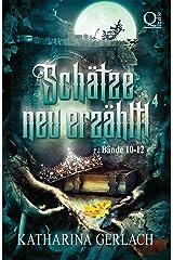 Schätze neu Erzählt 4: Sammelband Märchenadaptionen (Bände 10-12) (Schätze neu erzählt! Sammelbände) (German Edition) Kindle Edition