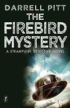 The Firebird Mystery: A Steampunk Detective Novel (A Jack Mason Adventure Book 1)