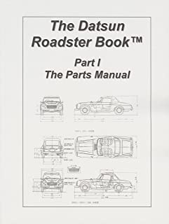 The Datsun Roadster Book - Part I The Parts Manual