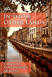 In Those Other Lands: A tale of survival, hope, and redemption