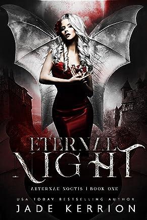 Eternal Night (Aeternae Noctis Book 1)