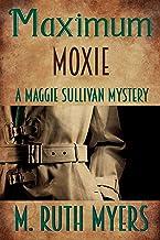 Best Maximum Moxie (Maggie Sullivan Mysteries Book 5) Review