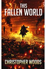 This Fallen World (The Fallen World Book 1) Kindle Edition