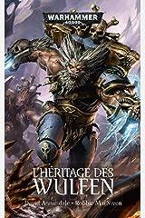 L'Héritage des Wulfen (Warhammer 40,000) (French Edition) Kindle Edition