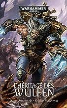 L'Héritage des Wulfen (Warhammer 40,000) (French Edition)