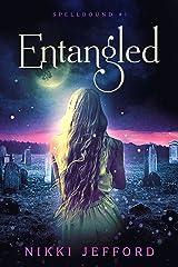 Entangled: Spellbound Trilogy #1 (Spellbound series) Kindle Edition