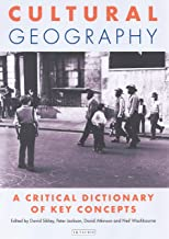 Cultural Geography: A Critical Dictionary of Key Concepts (International Library of Human Geography)