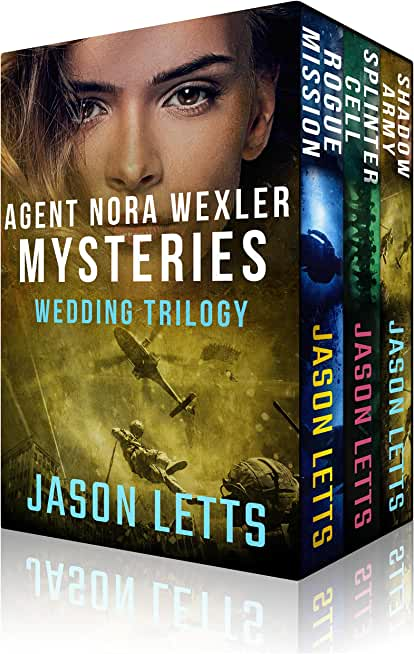 Agent Nora Wexler Mysteries Wedding Trilogy - 3 Book Set (Rogue Mission, Splinter Cell, Shadow Army) (English Edition)