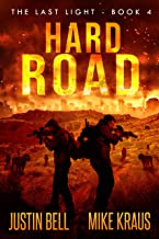 Hard Road - The Last Light Book 4: (A Thrilling Post-Apocalyptic Survival Series)