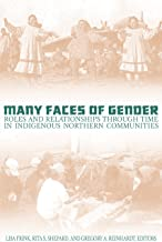 Many Faces of Gender: Roles and Relationships Through Time in Indigenous Northern Communities