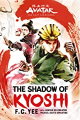 Avatar, The Last Airbender: The Shadow of Kyoshi (The Kyoshi Novels Book 2) Kindle Edition