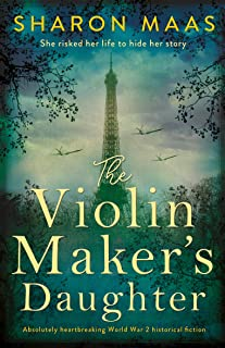The Violin Maker's Daughter: Absolutely heartbreaking World War 2 historical fiction