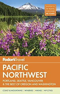 Fodor's Pacific Northwest: Portland, Seattle, Vancouver, and the Best Road Trips (Full-color Travel Guide (21))