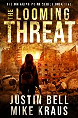 The Looming Threat: The Breaking Point Book 5: (A Post-Apocalyptic EMP Survival Thriller) Kindle Edition