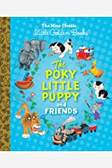 The Poky Little Puppy and Friends: The Nine Classic Little Golden Books Hardcover