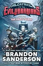 The Dark Talent: Alcatraz vs. the Evil Librarians (Alcatraz Versus the Evil Librarians)
