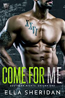 Come For Me (Southern Nights Enigma series Book 1)
