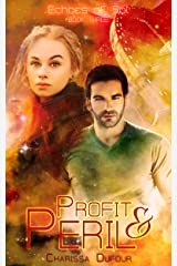 Profit & Peril (Echoes of Sol Book 3) Kindle Edition