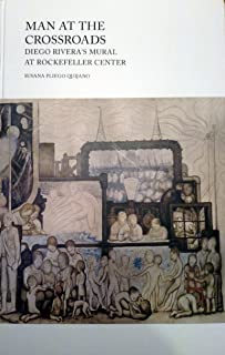 Man at the Crossroads - Diego Rivera's Mural at Rockefeller Center by Susana Pliego Quijano (Illustrated, 26 Aug 2015) Hardcover