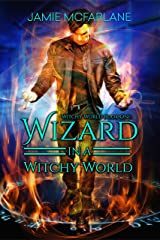 Wizard in a Witchy World Kindle Edition
