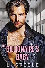 The Billionaire's Baby: Enemies to Lovers Fake Relationship Billionaire Romance (Big Bad Billionaires Book 5) Kindle Edition