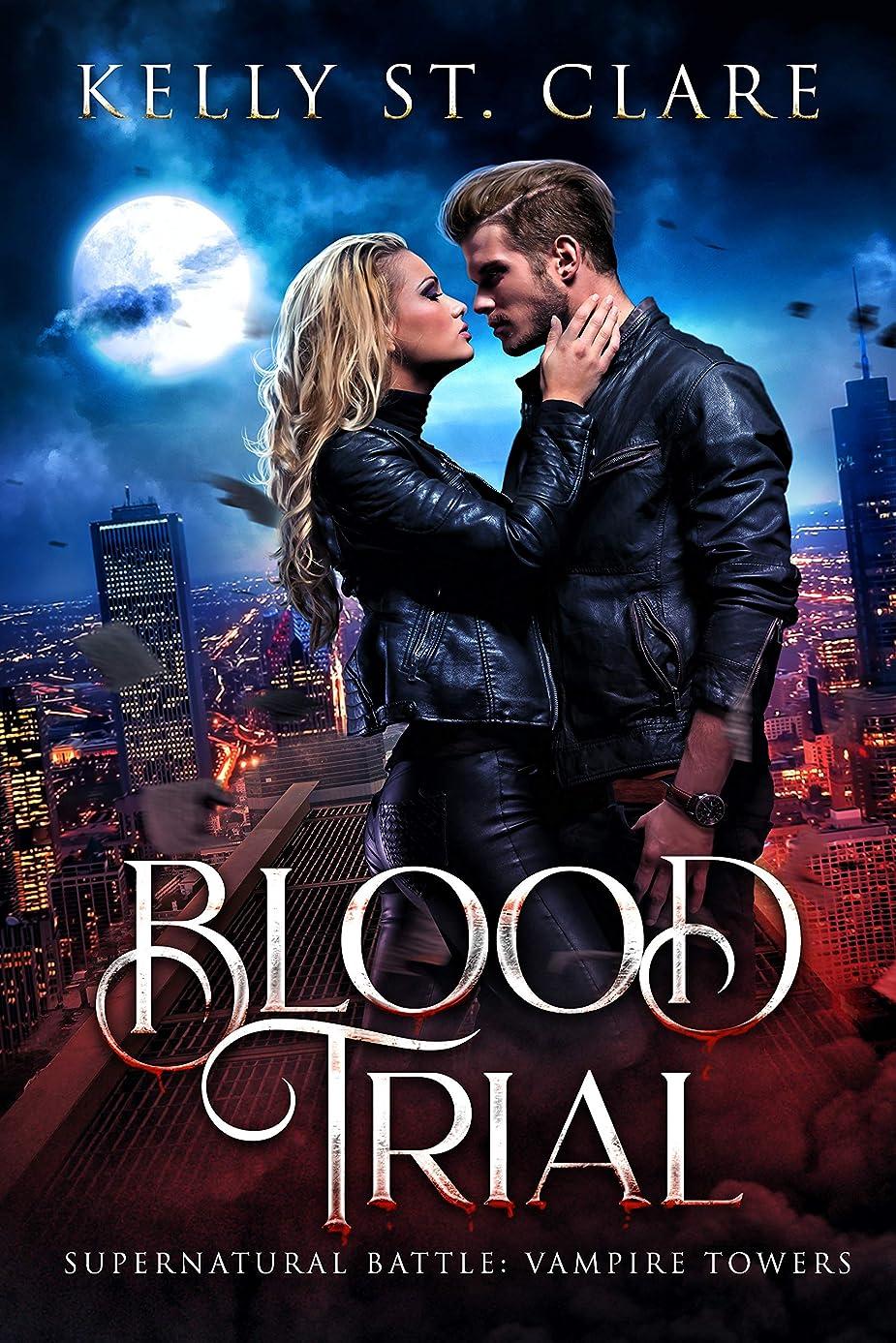 忠誠ビザそしてBlood Trial: Supernatural Battle (Vampire Towers Book 1) (English Edition)