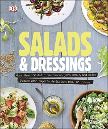 Salads and Dressings: Over 100 Delicious Dishes, Jars, Bowls, and Sides (English Edition)