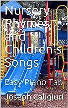 Nursery Rhymes and Children's Songs: Easy Piano Tab