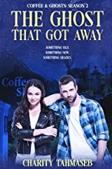 The Ghost That Got Away: Coffee and Ghosts 2 Kindle Edition