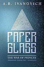 Paperglass (The War of Princes, Book 2)
