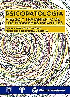 Psicopatología. Riesgo y tratamiento de los problemas infantiles (Spanish Edition)