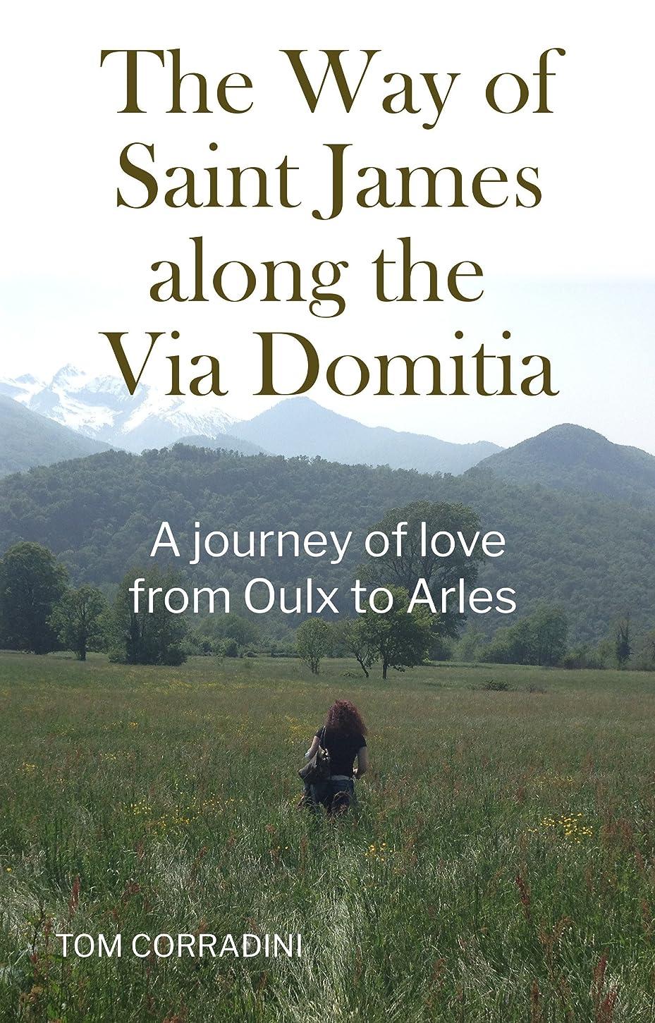 常習者麺信仰The Way of Saint James along the Via Domitia: A travel guide and a journey of love from Oulx to Arles (English Edition)