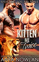 Kitten Me Twice (Shifter Squad Nine Book 2)