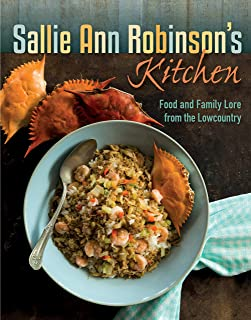 Sallie Ann Robinson's Kitchen: Food and Family Lore from the Lowcountry