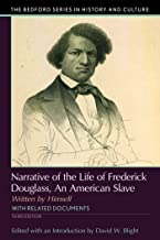 Narrative of the Life of Frederick Douglass: An American Slave, Written by Himself (Bedford Cultural Editions)