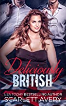 Deliciously British—Complete Story (British Romance Trilogy Book 1)