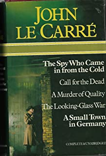 John Le Carre Omnibus (The Spy Who Came in from the Cold, Call for the Dead, A Murder of Quality, The Looking-Glass War & ...